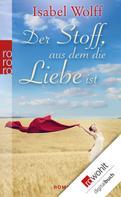 Isabel Wolff: Der Stoff, aus dem die Liebe ist ★★★★