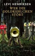 Levi Henriksen: Wer die Goldkehlchen stört ★★★★★