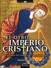 El otro Imperio cristiano - De la Orden del Temple a la Francmasoneria