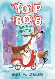 Top Bob - dein Hund und Retter - Ein Erstlesebuch