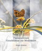 Birgit Schuler: Fantasiereisen