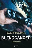 Klaus Stickelbroeck: Blindgänger ★★★★