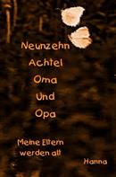 Hanna Hanna: Neunzehn Achtel Oma und Opa ★★★★★