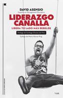 David Asensio García: Liderazgo canalla