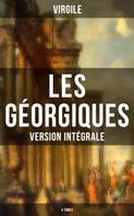 Virgile: Les Géorgiques (Version intégrale - 4 Tomes)