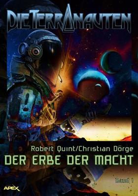 DIE TERRANAUTEN, Band 1: DER ERBE DER MACHT