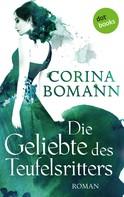 Corina Bomann: Die Geliebte des Teufelsritters - Ein Romantic-Mystery-Roman: Band 4 ★★★