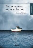 Jaume Silvestre: Per un moment tot m'ha fet por