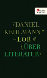 Lob - Über Literatur