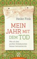 Heike Fink: Mein Jahr mit dem Tod ★★★★