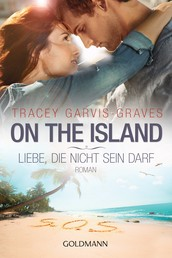 On the Island. Liebe, die nicht sein darf - Roman