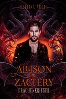 Bettina Auer: Allison & Zachery (1): Drachenkrieger