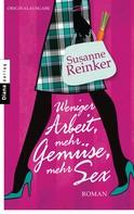 Susanne Reinker: Weniger Arbeit, mehr Gemüse, mehr Sex ★★★★