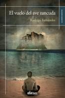 Rodrigo Fernández: El vuelo del ave zancuda