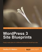 Heather R. Wallace: WordPress 3 Site Blueprints