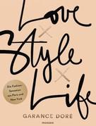 Garance Doré: Love x Style x Life ★★★