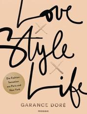 Love x Style x Life - Die Fashion-Sensation aus Paris und New York