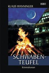 Schwaben-Teufel - Wanningers Jubiläums-Krimi: Der 20. Fall für Steffen Braig und Katrin Neundorf