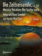 Hardy Manthey: Die Zeitreisende, 14. Teil ★★★★