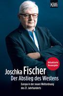 Joschka Fischer: Der Abstieg des Westens ★★★★