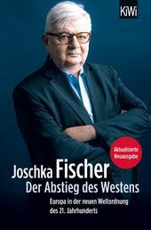 Der Abstieg des Westens - Europa in der neuen Weltordnung des 21. Jahrhunderts