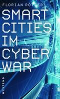 Florian Rötzer: Smart Cities im Cyberwar