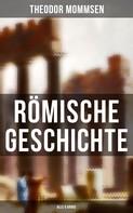 Theodor Mommsen: Römische Geschichte (Alle 6 Bände) ★★★★★