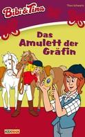 Theo Schwartz: Bibi & Tina - Das Amulett der Gräfin ★★★★★