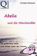 Cordula Hamann: Abelia und die Mönchsrobbe