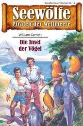 Seewölfe - Piraten der Weltmeere 12 - Die Insel der Vögel