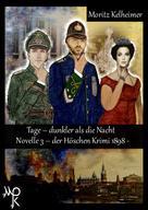Moritz Kelheimer: Tage - dunkler als die Nacht Novelle 3