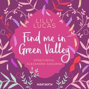 Find Me in Green Valley (Ungekürzt)