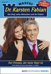 Dr. Karsten Fabian - Folge 177 - Der Fremde, der mein Vater ist