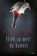 Naomi Joy: Flieh, so weit du kannst