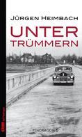 Jürgen Heimbach: Unter Trümmern ★★★★