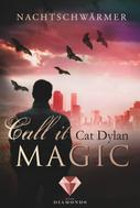 Cat Dylan: Call it magic 1: Nachtschwärmer ★★★★