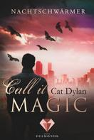 Cat Dylan: Call it magic 1: Nachtschwärmer ★★★★★