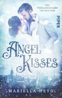 Mariella Heyd: Angel Kisses: Das Weihnachtswunder von New York ★★★★