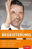 Paul Johannes Baumgartner: Das Geheimnis der Begeisterung ★★★★
