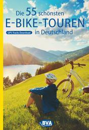 Die 55 schönsten E-Bike-Touren in Deutschland mit GPS-Tracks Download