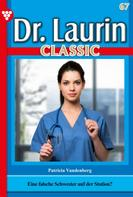 Patricia Vandenberg: Dr. Laurin Classic 67 – Arztroman