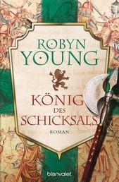 König des Schicksals - Historischer Roman