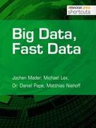 Jochen Mader: Big Data, Fast Data