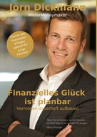 Jörn Dickmann: Finanzielles Glück ist planbar