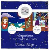 Kurzgeschichten für Kinder mit Musik (Folge 5 und 6)