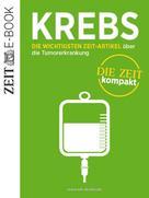 DIE ZEIT: Krebs – DIE ZEIT kompakt ★★★★