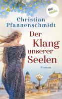 Christian Pfannenschmidt: Der Klang unserer Seelen ★★★★★