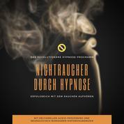 Nichtraucher durch Hypnose: Erfolgreich mit dem Rauchen aufhören - Das revolutionäre Hypnose Programm (2-in-1-Premium-Bundle)