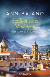 Sizilianisches Verderben - Luca Santangelo ermittelt 3