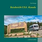 Paul Infanger: Reisebericht USA -Kanada